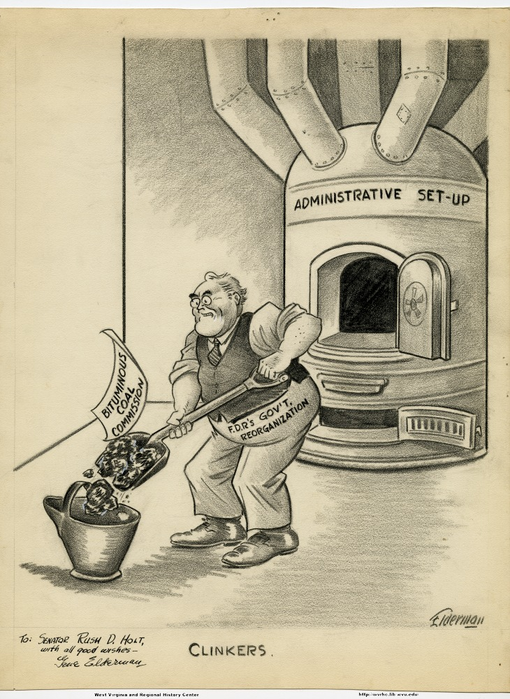 (Administrative set-up) (Bituminous Coal Commission) (F.D.R.'s gov't reorganization) (Clinkers) (To Senator Rush D. Holt, with all good wishes.)
