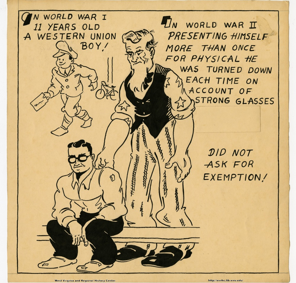 (In World War I, 11 years old, a Western Union boy!) (In World War II, presenting himself more than once for physical; he was turned down each time on account of strong glasses.) (Did not ask for exemption.)