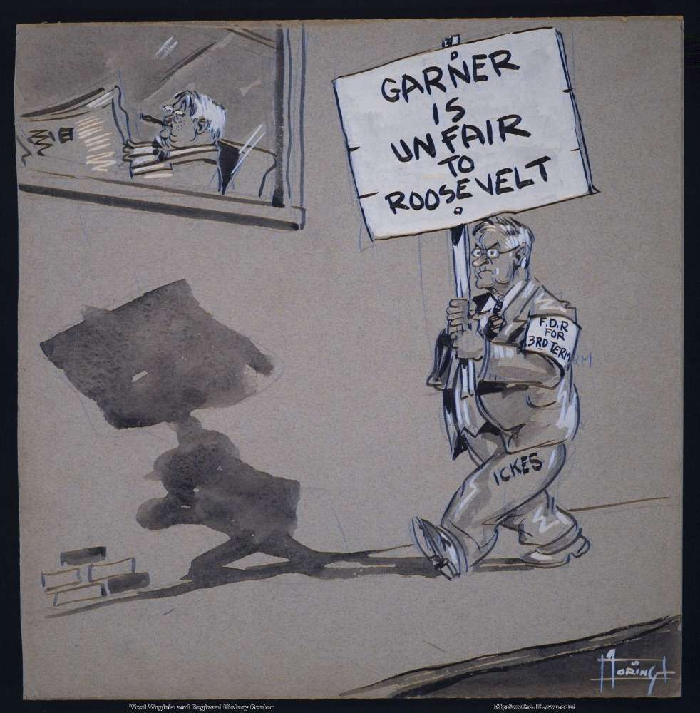 """Garner is unfair to Roosevelt."" (F.D.R. for 3rd term) (Ickes)"